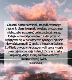 KochamZyc.pl Motto, Word Art, Proverbs, Wise Words, Love Story, Einstein, Life Is Good, Poems, Self