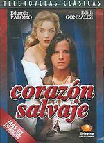 Great, great novela! Corazon Salvaje.