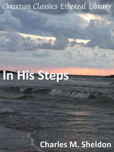 In His Steps - Christian Classics Ethereal Library