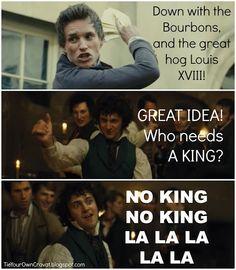 No king, no king, la la la la la la! Les Miserables