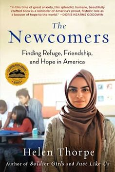 "Read ""The Newcomers Finding Refuge, Friendship, and Hope in an American Classroom"" by Helen Thorpe available from Rakuten Kobo. From the award-winning author of Soldier Girls and Just Like Us, an ""extraordinary"" (The Denver Post) account of refugee. Great Books, New Books, Books To Read, Amazing Books, Book Club Books, Book Lists, Book Nerd, Malcolm Gladwell, 12th Book"