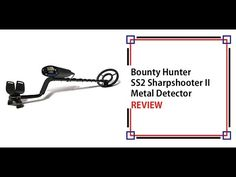 Bounty Hunter SS2 Sharpshooter II Metal Detector Review