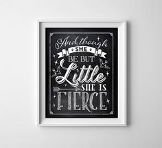 INSTANT DOWNLOAD 8X10 printable digital art file - And though she be but little she is fierce- Chalkboard effect - typography - Nursery  This