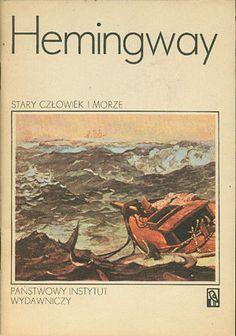 Stary człowiek i morze, Ernest Hemingway, PIW, 1987, http://www.antykwariat.nepo.pl/stary-czlowiek-i-morze-ernest-hemingway-p-14459.html