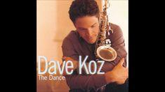 Dave Koz - You Are Me, I Am You
