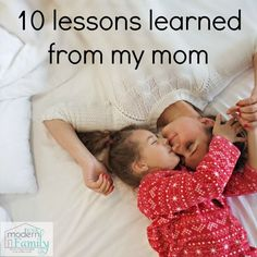 The most valuable lessons are from my Mom - these are lessons that you can not get in a book or online... you have to live them & experience them...