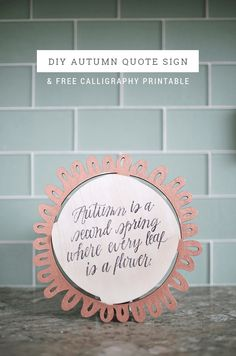 DIY Autumn Quote Sign with Free Calligraphy Printable from MichaelsMakers Shrimp Salad Circus