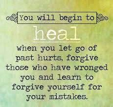 You will begin to heal when you let go of past hurts, forgive those who have wronged you and learn to forgive yourself for your mistakes. Gabrielle Bernstein