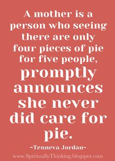 ....and Spiritually Speaking: She Never Did Care for Pie