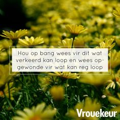 Afrikaanse Quotes, True Words, Inspirational Quotes, Advice, Thoughts, Sayings, Groot, Truths, Lisa