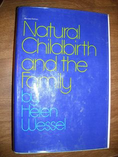 Natural Childbirth and the Family by Helen Wessel (1974) ~~ for sale at Wenzel Thrifty Nickel eCRATER store