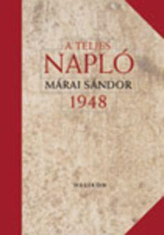 (3) A teljes napló 1948 · Márai Sándor · Könyv · Moly