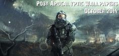 Post Apocalyptic Wallpapers October 2014