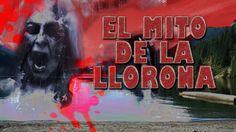 [Post] – El Mito La Llorona