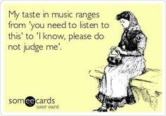 Music taste :)