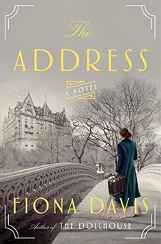 Top historical fiction novels to read this year, including The Address by Fiona Davis.