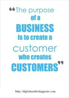 The purpose of a business is to create a customer who creates customers Inbound Marketing, Internet Marketing, Online Marketing, Digital Marketing Quotes, Sales Techniques, Entrepreneur Quotes, Buisness, How To Better Yourself, Business Quotes