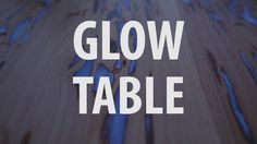 Check out the instructable: http://www.instructables.com/id/Glow-table/ Really light up your next dinner party with a table that glows in the dark! Photolumi...
