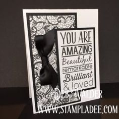 www.stampladee.com www.funstampersjourney.com/debvalder Deb Valder Fun Stampers Journey Coach and Stampladee www.stampladee.com 4th in the series of black and white backgrounds with Deb Valder and Fun Stampers Journey Lace  Background and You Are ATS