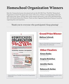 "Here's the winners of the 2013 BJU Press ""Pin2Win"" Homeschool Organization Contest. Check out their Pinterest boards for inspiration and organizing ideas!"