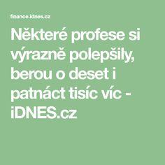 Některé profese si výrazně polepšily, berou o deset i patnáct tisíc víc - iDNES.cz