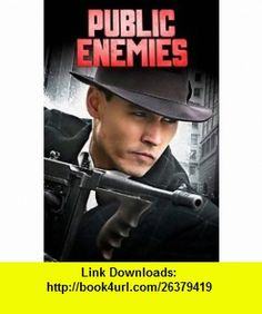 Public Enemies Movie Script, Screenplay (Based on the book Public Enemies Americas Greatest Crime Wave and the Birth of the FBI, 1933-34 by Bryan Burrough) Ronan Bennett, Michael Mann, Ann Biderman, Bryan Burrough ,   ,  , ASIN: B005M38H7I , tutorials , pdf , ebook , torrent , downloads , rapidshare , filesonic , hotfile , megaupload , fileserve