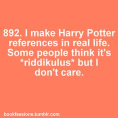 true. my friends and I have had lengthy discussions about harry potter