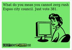 What do you mean you cannot zerg rush Espoo city council. Just vote 381.
