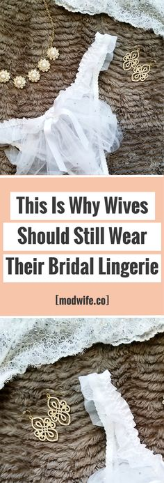 Here's why I still wear my bridal lingerie, and why all wives should!