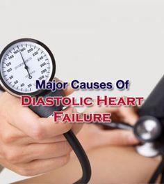 Major #Diastolic #HeartFailure #Causes You Should Be Aware Of -   #DiastolicHeartFailure #DiastolicHeartFailureCauses #HeartDisease #HeartFailureCauses