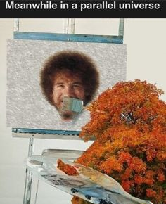 I can't remember his name, but I know he was on PBS.  I really thought I could paint - he made it looks so easy.