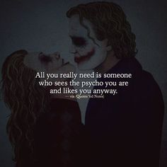 All you really need is someone who sees the psycho you are and likes you anyway. via (http://ift.tt/2j4iJfN)