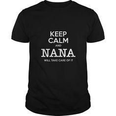 Keep Calm And Nana Will Take Care