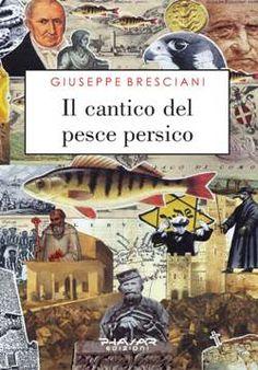 Lunedì 2 settembre, nel contesto della rassegna letteraria PAROLARIO, ci sarà la premiére del libro IL CANTICO DEL PESCE PERSICO dello scrittore comasco GIUSEPPE...