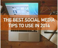 The Best Social Media Tips For 2014 #socialmedia #socialmediatips #klout