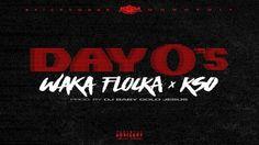 Waka Flocka- Day Zero's Ft. KSO (Prod. By DJ Baby Gold Jesus)