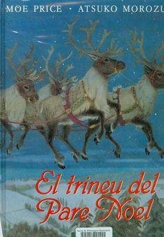 El Trineu del Pare Noel / Moe Price ; il·lustrat per Atsuko Morozumi. [Barcelona] : Timun Mas, 1994. I* Pri