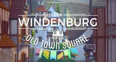 🍕 - The Windenburg Old Town Square (CC-free) Hi ! ♥...