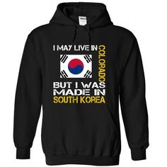 I May Live in Colorado But I Was Made in South Korea - #vintage shirt #hoodie for girls. BUY-TODAY => https://www.sunfrog.com/States/I-May-Live-in-Colorado-But-I-Was-Made-in-South-Korea-hndyortmoh-Black-Hoodie.html?68278