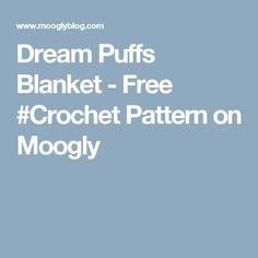 Dream Puffs Blanket - Free #Crochet Pattern on Moogly