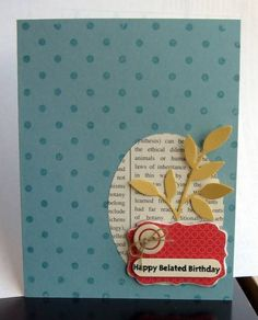 CAS129 - Happy Belated Birthday (SUO) by ReginaBD - Cards and Paper Crafts at Splitcoaststampers
