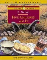 Five Children and It written by E. Nesbit performed by Samantha Bond on Cassette (Abridged)