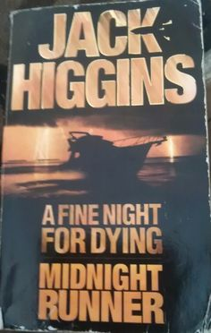 Jack Higgins - A Fine Night For Dying & Midnight Runner
