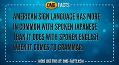 American Sign Language has more in common with spoken Japanese than it does with spoken English when it comes to grammar.