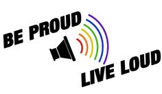 "LGBT Pride ""Be Proud Live Loud"" Rainbow colored text with speaker and rainbow sound waves.	 	#gaypride  #liveloudgraphics"
