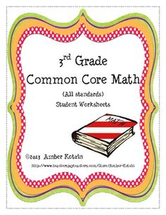 Third Grade Common Core Math Worksheets (All Standards)...Awesome Resource!