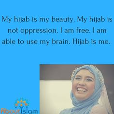 Hijab is my beauty, My Brain, Oppression, My Beauty, Islamic Quotes, Believe, Blessing, Allah, Respect, Life