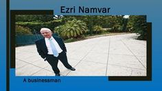 A businessman, and philanthropist, Ezri Namvar is a person whom we all can look up to for contributing towards making the world a better place to live and love. Visit  http://www.slideboom.com/presentations/1791681/Ezri-Namvar