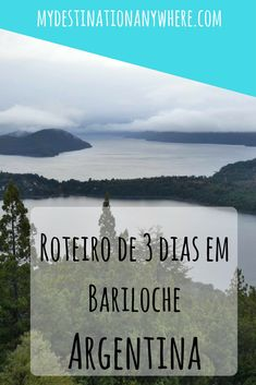 Roteiro de Viagem de 3 Dias - Bariloche - Argentina
