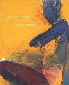 Manuel Neri: Paintings and Painted Papers (1996)